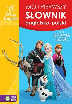Kraina Lodu. Mój pierwszy słownik ang. - pol.
