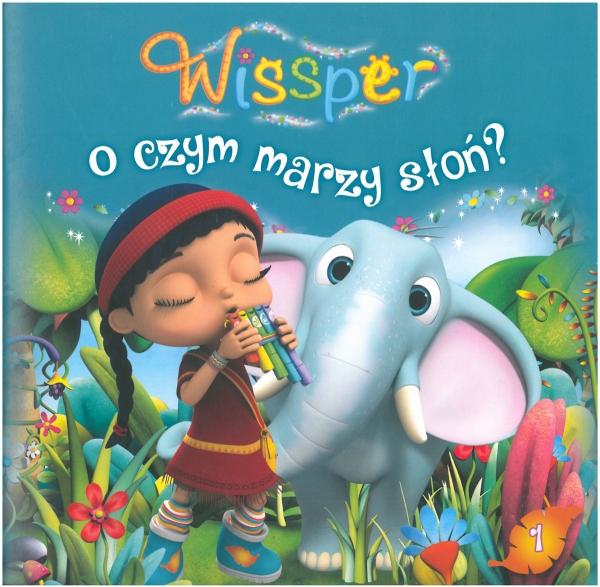 Wissper. O czym marzy słoń?
