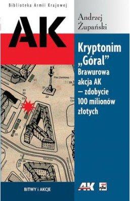 """Kryptonim """"Góral"""". Brawurowa akcja AK - zdobycie 100 milionów złotych"""