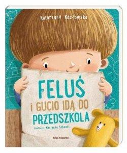 Nasza księgarnia Książeczka Feluś i Gucio idą do przedszkola