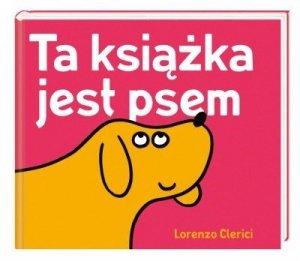 Nasza księgarnia Książeczka Ta książka jest psem