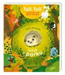 Nasza księgarnia Książeczka Jeżyk z parku Tuli Tuli opowiada, kto gdzie mieszka