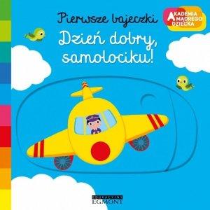 Harper Collins Książeczka Pierwsze bajeczki Akademia Mądrego Dziecka Dzień Dobry, samolociku!