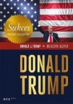 Donald Trump. Sukces mimo wszystko