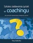 Sztuka zadawania pytań w coachingu. Jak opanować najważniejszą umiejętność coacha?