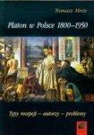 Platon w Polsce 1800-1950 Typy recepcji, autorzy, problemy