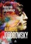 Podręcznik psychomagii. Praktyka szamańskiej psychoterapii