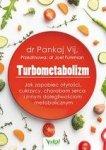 Turbometabolizm. Jak zapobiec otyłości, cukrzycy, chorobom serca i innym dolegliwościom metabolicznym