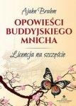 Opowieści buddyjskiego mnicha. Licencja na szczęście (dodruk 2017)