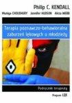"""Terapia poznawczo-behawioralna zaburzeń lękowych u młodzieży. Podręcznik terapeuty. Program """"Lęk"""" (dodruk 2018)"""