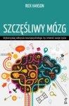 Szczęśliwy mózg. Wykorzystaj odkrycia neuropsychologii by zmienić swoje życie (dodruk 2018)