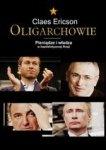 Oligarchowie. Pieniądze i władza w kapitalistycznej Rosji