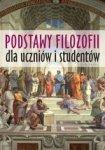 Podstawy filozofii dla uczniów i studentów (wyd. 2018)