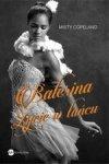 Balerina. Życie w tańcu