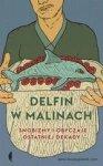 Delifin w malinach. Snobizmy i obyczaje ostatniej dekady (dodruk 2018)