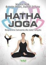 Hatha joga. Bezpieczne ćwiczenia dla ciała i umysłu (dodruk 2018)