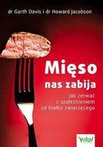 Mięso nas zabija. Jak zerwać z uzależnieniem od białka zwierzęcego