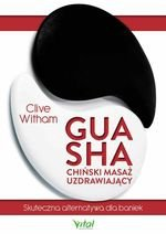 Gua Sha chiński masaż uzdrawiający. Skuteczna alternatywa dla baniek