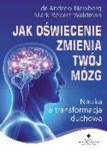 Jak oświecenie zmienia Twój mózg. Nauka a transformacja duchowa
