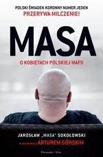 MASA o kobietach polskiej mafii. Jarosław Masa Sokołowski w rozmowie z Arturem Górskim