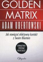 Golden Matrix. Jak Nawiązać Efektywny Kontakt Z Tw