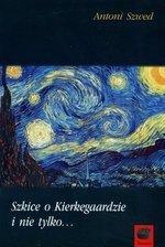 Szkice o Kierkegaardzie i nie tylko...