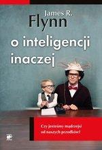 O inteligencji inaczej. Czy jesteśmy mądrzejsi od naszych przodków? (dodruk 2017)