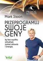 Przeprogramuj swoje geny, by bez wysiłku schudnąć, zyskać zdrowie i energię