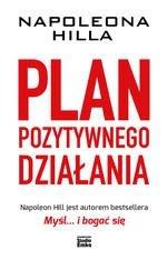 Napoleona Hilla plan pozytywnego działania (dodruk 2018)