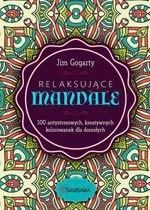 Relaksujące mandale. 100 antystresowych kreatywnych kolorowanek dla dorosłych