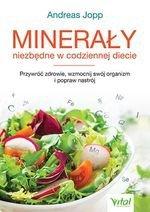 Minerały niezbędne w codziennej diecie. Przywróć zdrowie, wzmocnij swój organizm i popraw nastrój