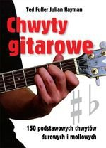 Chwyty gitarowe. 150 podstawowych chwytów durowych i mollowych (wyd. 2/2017)