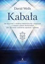 Kabała. Jak korzystać z modlitwy kabalistycznej i pracować z czterema Archaniołami, aby otrzymać codzienne wsparcie
