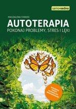 Autoterapia. Pokonaj problemy, stres i lęki