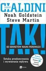 TAK! 60 sekretów nauki perswazji. Sztuka przekonywania i wywierania wpływu (dodruk 2017)