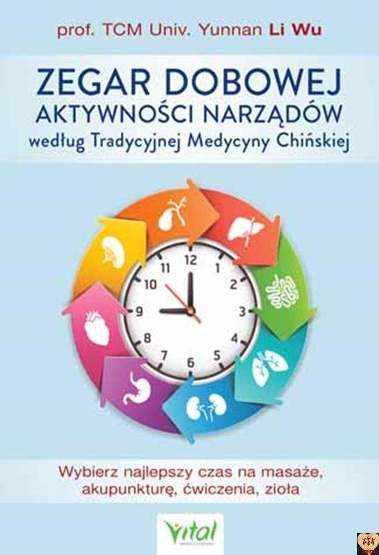 Zegar dobowej aktywności narządów według Tradycyjnej Medycyny Chińskiej (okładka miękka)