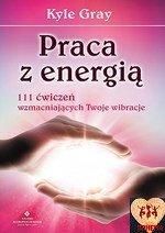 Praca z energią. 111 ćwiczeń wzmacniających
