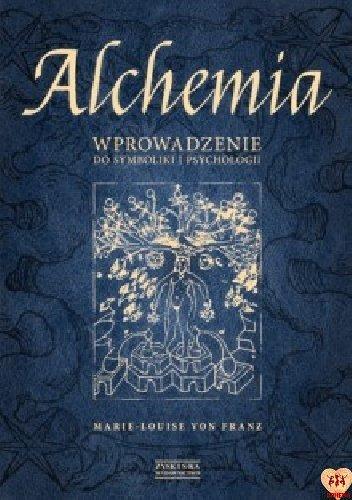 Alchemia. Wprowadzenie do symboliki i psychologii Autor: Marie-Louise von Franz