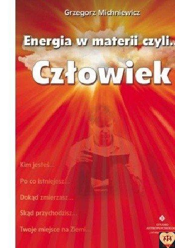 Energia w materii czyli...człowiek