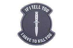 Naszywka 3D - If I Tell You I Have To Kill You - czarny