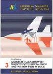 Biblioteka Naukowa nr 3 SZKOLENIE SAMOLOTOWYCH PILOTÓW DOŚWIADCZALNYCH I INŻYNIERÓW PRÓB W LOCIE