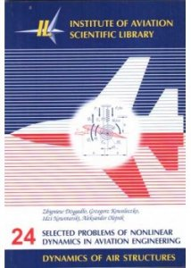 Biblioteka Naukowa nr 24 SELECTED PROBLEMS OF NONLINEAR DYNAMICS IN AVIATION ENGINEERING
