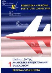 Biblioteka Naukowa nr 1 Tadeusz Sołtyk - Amatorskie projektowanie samolotów