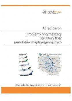 Biblioteka Naukowa nr 45 PROBLEMY OPTYMALIZACJI STRUKTURY FLOTY SAMOLOTÓW MIĘDZYREGIONALNYCH