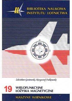 Biblioteka Naukowa nr 19 Z. Gosiewski, K. Falkowski - Wielofunkcyjne łożyska magnetyczne