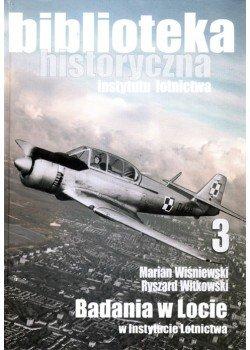 Biblioteka Historyczna nr 3 Marian Wiśniewski, Ryszard Witkowski – Badania w locie w Instytucie Lotnictwa