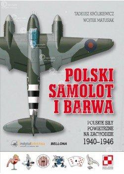 POLSKI SAMOLOT I BARWA. POLSKIE SIŁY POWIETRZNE NA ZACHODZIE 1940-1946