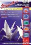 Wszystko o origami. Łatwe i zrozumiałe instrukcje w obrazkach krok po kroku Siergiej Afonkin, Jelena Afonkina
