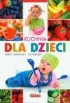 Kuchnia dla dzieci Porady, zdrowe diety, 150 przepisów