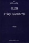 Teologia systematyczna Tom III Paul Tillich